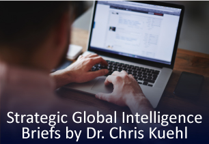 Strategic Global Intelligence Briefs by Chris Kuehl